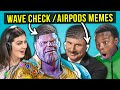 Teens React To AirPods & Wave Check Memes Compilation