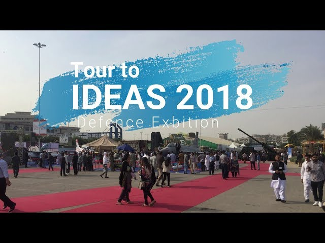 Tour to Ideas 2018 | International Defence Exhibition