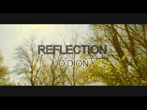 O'Dion - Reflection (Official Music Video)