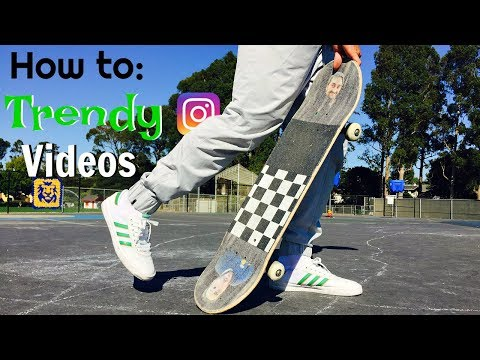 How to: TRENDY Instagram Skate Videos