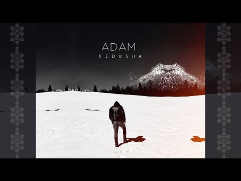 ADAM (Kedusha) OFFICIAL VIDEO
