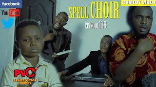 SPELL CHOIR episode 138 PRAIZE VICTOR COMEDY