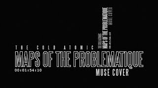 Muse - Maps of the Problematique [The Cold Atomic cover]