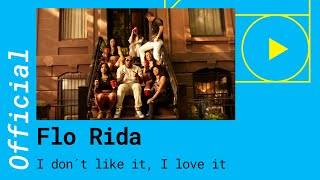 Flo Rida Feat Robin Thicke I Don T Like It I Love It Official Video