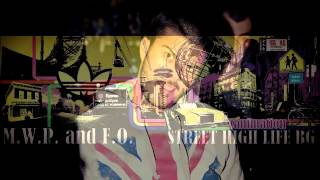 M.W.P & F.O. - Street High Life BG (Official Release)