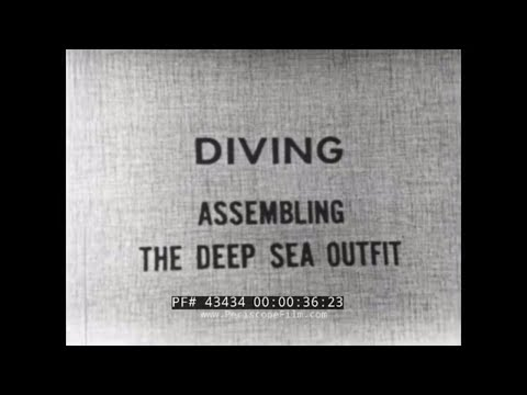 ASSEMBLING THE DEEP SEA DIVING OUTFIT U.S. NAVY TRAINING FILM 43434 from YouTube · Duration:  24 minutes 51 seconds