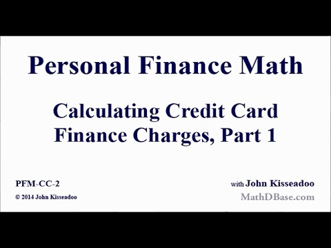 Personal Finance Math 2: Calculating Credit Card Finance Charges, Part 1
