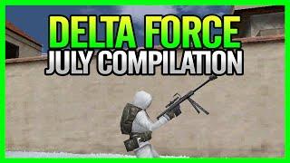 Delta Force: July Compilation