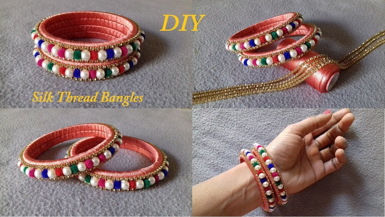 Diy Designer Silk Thread Bangles How To Make Silk Thread Pearl Bangles At Home Youtube