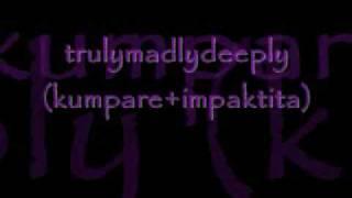 Video trulymadlydeeply impaktita+kumpare download MP3, 3GP, MP4, WEBM, AVI, FLV September 2017