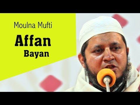 MUFTI AFFAN SAHAB BAYAN PART -1