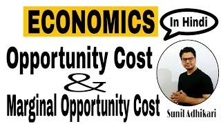 Class 12 Economics | Opportunity Cost, Marginal Opportunity cost (MOC) | Sunil Adhikari |