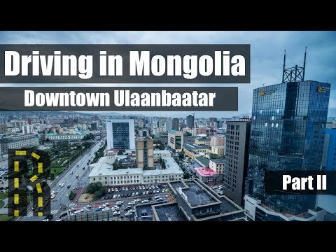 Driving in Mongolia – Downtown Ulaanbaatar | Drivelapse Part II
