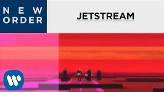 Watch New Order Jetstream video