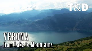 From Lake to Mountain - Verona Tourism Guide - Italy - Travel & Discover