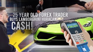 YOUNG FOREX TRADER BUYING LAMBORGHINI HURACAN WITH CASH