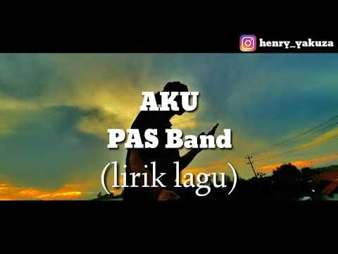 AKU - PAS Band    lirik lagu