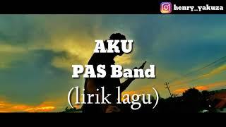 Aku - Pas Band || Lirik Lagu
