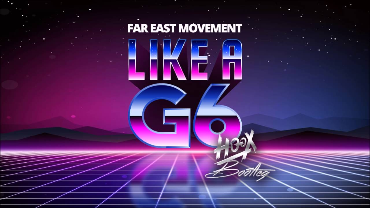 Far East Movement - Like A G6 (HOOX Bootleg) - FREE ...