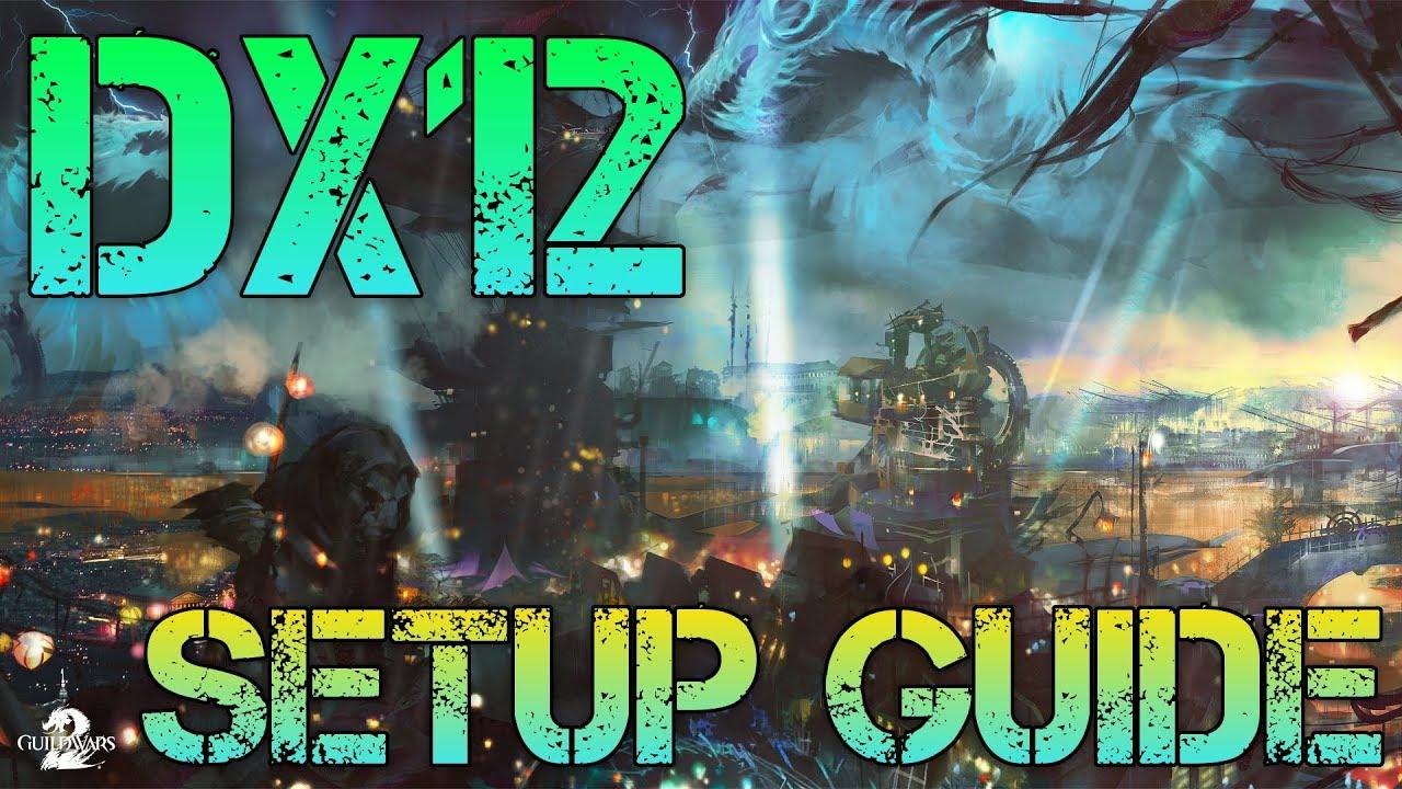 Guildwars 2 - DX12 Full Setup Guide (912pxy mod) - Смотреть видео