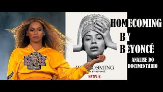 HOMECOMING BY BEYONCÈ 🎤🎼 ANÁLISE DO DOCUMENTÁRIO 🎬NETFLIX