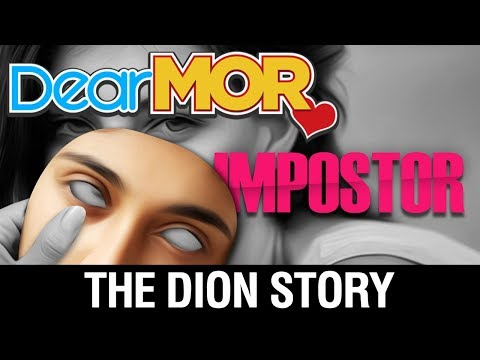"""Dear MOR Uncut: """"Impostor"""" The Dion Story 09-23-17"""