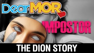 "Dear MOR Uncut: ""Impostor"" The Dion Story 09-23-17"