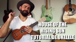 "Como tocar ""House of the Rising Sun"" - Tutorial de Ukelele para principiantes"