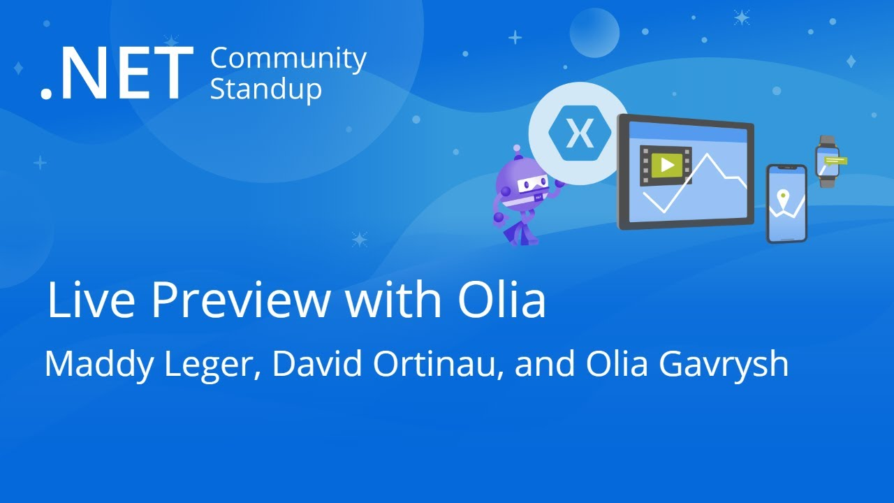 Xamarin Community Standup - Visual Studio Live Preview with Olia!!!