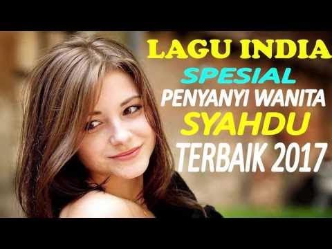 LAGU INDIA Sedih - Spesial Penyanyi Wanita - Lagu India Terbaru 2017    Best Audio