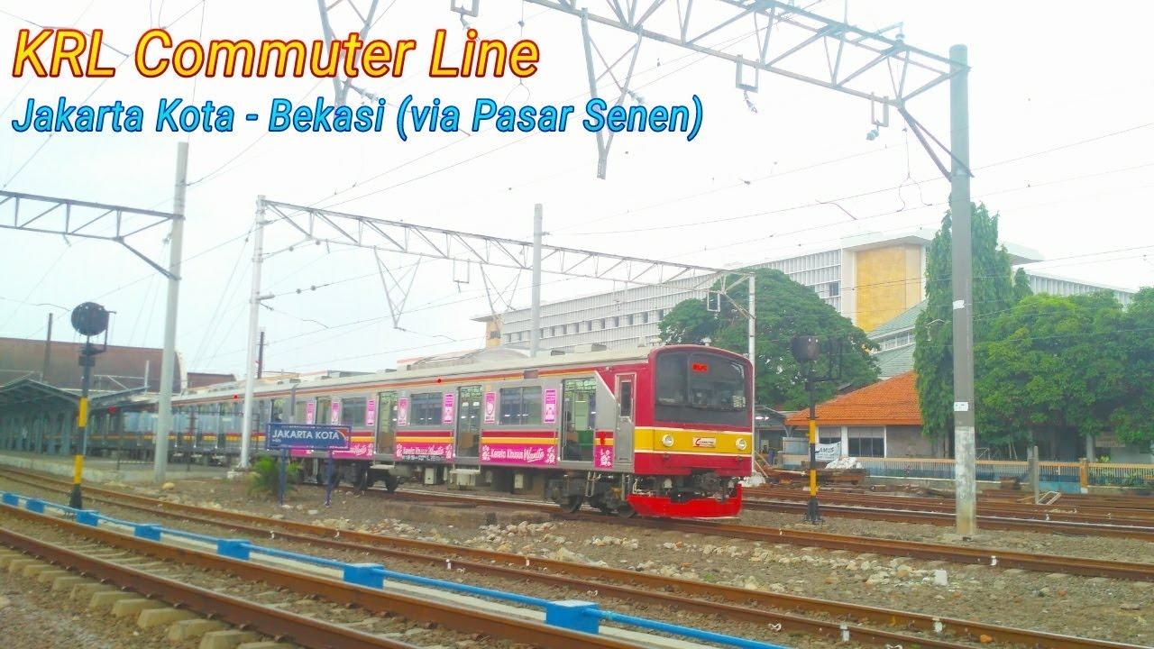 Trip Report Syahdunya Perjalanan Krl Commuter Line Jakarta Kota Bekasi Via Pasar Senen