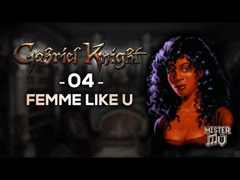 Gabriel Knight - 04 - Femme Like U