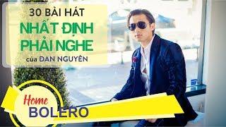 TUYỆT PHẨM BOLERO ĐAN NGUYÊN - 30 Ca khúc hay nhất | HOME BOLERO thumbnail
