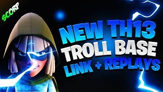 CoC TH13 Base - TH13 Troll Base 2019 Replays + Link
