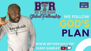 Luke 14:28-30 We follow God's Plan #OnlineChurch #BetheRam #PastorMcKissic