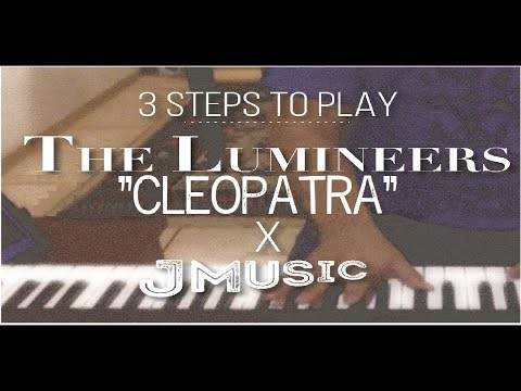 Play CLEOPATRA in 3 STEPS*The Lumineers*PIANO TUTORIAL+CHORDS PDF FREE