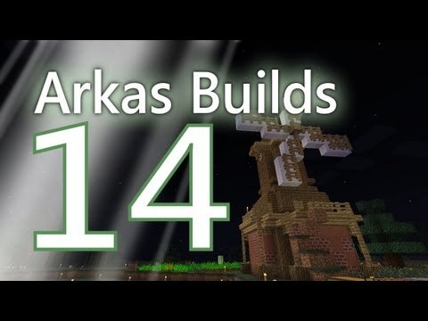 Arkas Builds Mindcrack - Episode 14 :: The Wind Mill