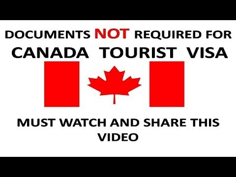 DOCUMENTS NOT REQUIRED FOR CANADA TOURIST VISA 2019