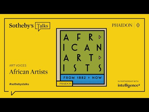 African Artists | Sotheby's Talk in Partnership with Phaidon
