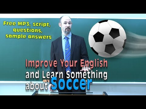 (#28) Soccer  - Improve your English - with subtitles, script, questions, answers and MP3