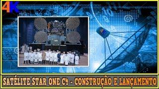Satélite Star One C4 - Construção e Lançamento