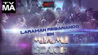 Laraman Rebanando en MIAMI BEACH(LARAMAN REBANANDO EN MIAMI BEACH SEGUIME EN MIS REDES SOCIALES: Facebook: http://www.facebook.com/LaramanOficial Instagram: ..., 2016-03-21T01:09:30.000Z)