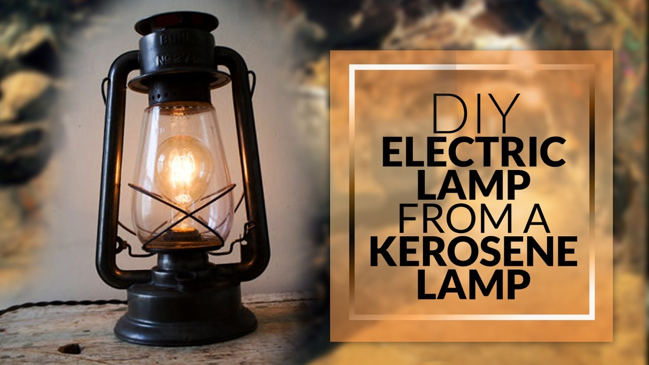 DIY How to make Electric L& from a Kerosene L& & DIY How to make Electric Lamp from a Kerosene Lamp - YouTube