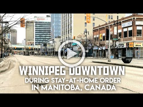 LOOK at Winnipeg Dowtown during stay-at-home order in Manitoba, Canada