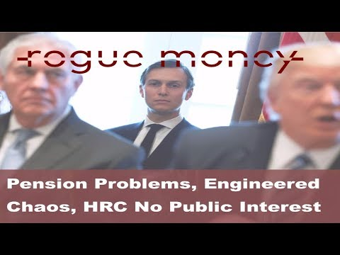 Rogue Mornings - Pension Problems, Engineered Chaos & HRC Files No Public Interest (08/30/2017)