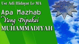 Apa Mazhab Yang Dipakai Muhammadiyah - Ust Adi Hidayat Lc MA