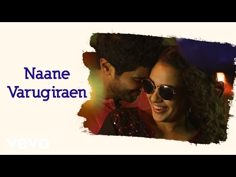 OK Kanmani - Naane Varugiraen Lyric Video | A.R. Rahman, Mani Ratnam Mp3