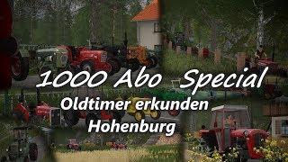 [LS17] 1000 Abo Special / Oldtimer erkunden Hohenburg
