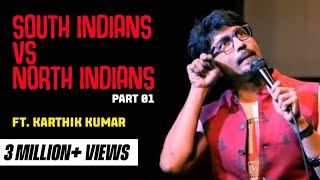 South Indian vs North Indian Part 1 - Standup Comedy Video by Karthik Kumar