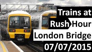 Trains at Rush Hour London Bridge (Southeastern) 07/07/2015